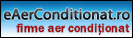 eAERCONDITIONAT.ro - firme aer conditionat, aparate aer conditionat, preturi aer conditionat, centrale termice, montaj aer, portal firme aer conditionat!